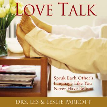Download Love Talk: Speak Each Other's Language Like You Never Have Before by Les And Leslie Parrott
