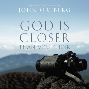 God Is Closer Than You Think: This Can Be the Greatest Moment of Your Life Because This Moment is the Place Where You Can Meet God