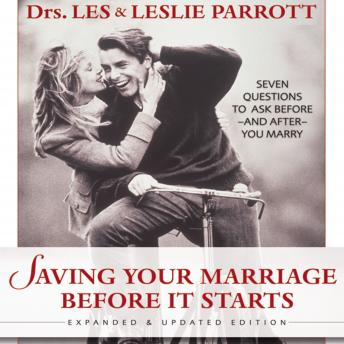 Saving Your Marriage Before It Starts: Seven Questions to Ask Before---and After---You Marry, Les And Leslie Parrott