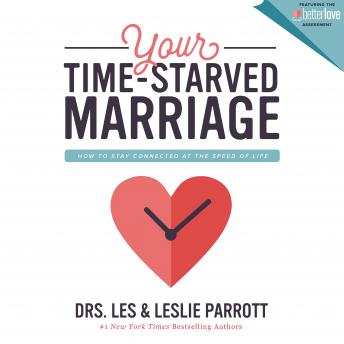 Your Time-Starved Marriage: How to Stay Connected at the Speed of Life, Parrott Leslie, Les Parrott