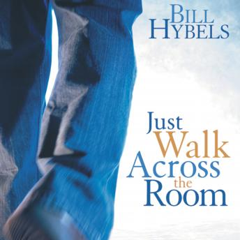 Just Walk Across the Room: Simple Steps Pointing People to Faith, Don Reed, Bill Hybels