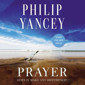 Prayer, Philip Yancey