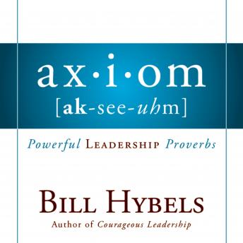 Axiom: Powerful Leadership Proverbs, Larry Black, Bill Hybels
