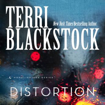Distortion, Terri Blackstock