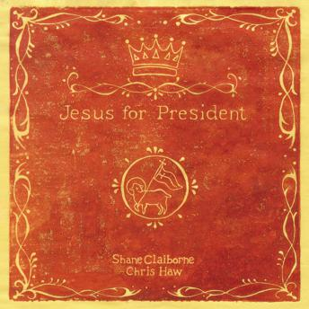 Jesus for President: Politics for Ordinary Radicals
