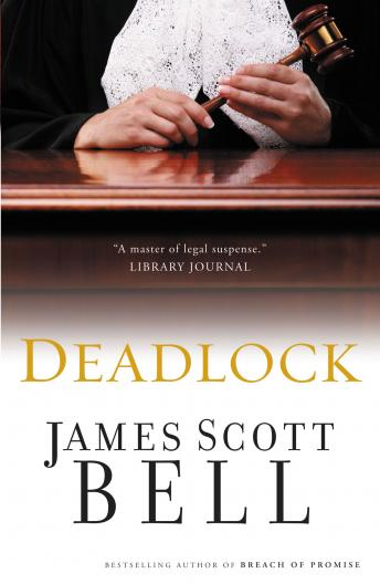 Deadlock, James Scott Bell, Buck Schirner