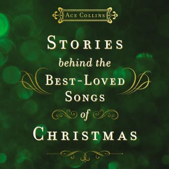 Stories Behind the Best-Loved Songs of Christmas, Ace Collins, Marc Cashman