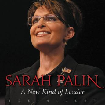 Sarah Palin: A New Kind of Leader, Joe Hilley, Renee Raudman
