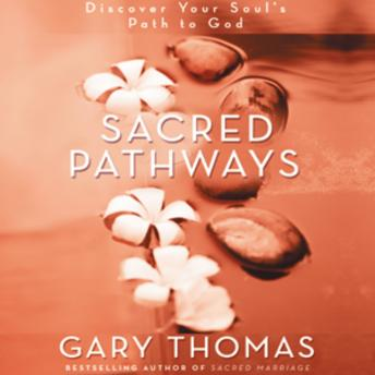 Sacred Pathways: Discover Your Soul's Path to God, Gary L. Thomas, Gary Thomas