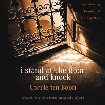 I Stand at the Door and Knock: Meditations by the Author of The Hiding Place, Susie Sandager, Corrie Ten Boom