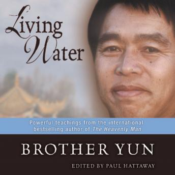 Living Water: Powerful Teachings from the International Bestselling Author of The Heavenly Man, Brother Yun