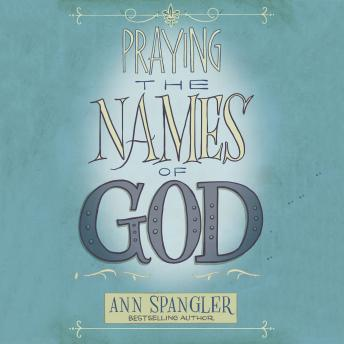 Praying the Names of God, Ann Spangler