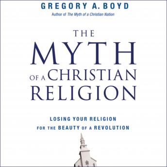 Myth of a Christian Religion, Gregory A. Boyd