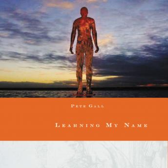 Learning My Name, Pete Gall