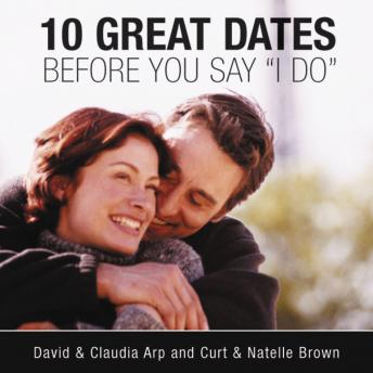 10 Great Dates Before You Say 'I Do', David And Claudia Arp, Natelle Brown, Curt Brown