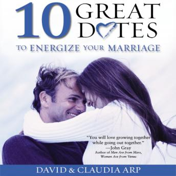 10 Great Dates to Energize Your Marriage: The Best Tips from the Marriage Alive Seminars, David Arp, Claudia Arp