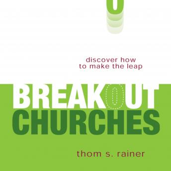 Breakout Churches: Discover How to Make the Leap, Don Reed, Thom S. Rainer