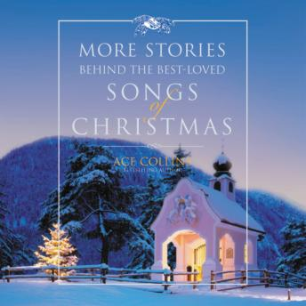 More Stories Behind the Best-Loved Songs of Christmas, Ace Collins, Marc Cashman
