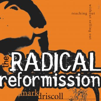Radical Reformission: Reaching Out without Selling Out, Art Carlson, Mark Driscoll