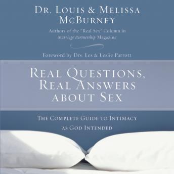 Real Questions, Real Answers about Sex: The Complete Guide to Intimacy as God Intended, Melissa Mcburney, Laural Merlington