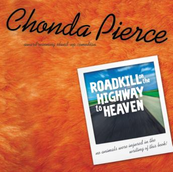 Roadkill on the Highway to Heaven, Ruth Bloomquist, Chonda Pierce