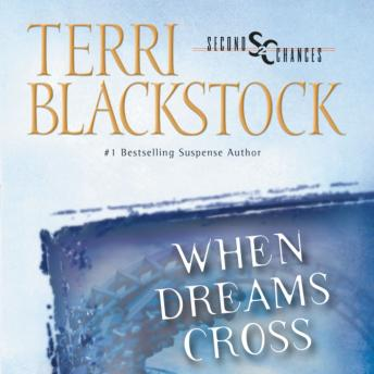 When Dreams Cross, Terri Blackstock, Sandra Burr