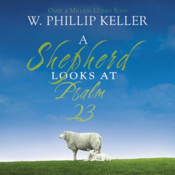 Shepherd Looks at Psalm 23, W. Phillip Keller