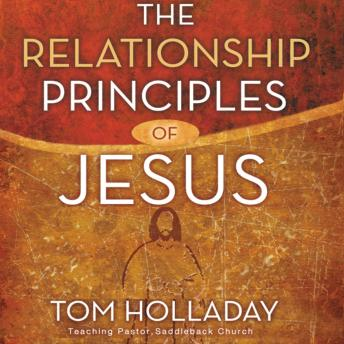 Relationship Principles of Jesus, Tom Holladay