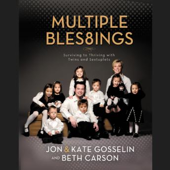 Multiple Blessings: Surviving to Thriving with Twins and Sextuplets, Beth Carson, Jon And Kate Gosselin