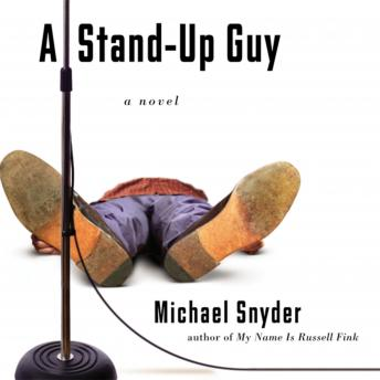 Stand-Up Guy: A Novel, Adam Black, Michael Snyder