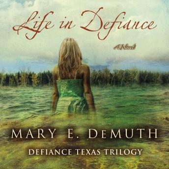 Life in Defiance: A Novel, Mary E Demuth, Renee Raudman