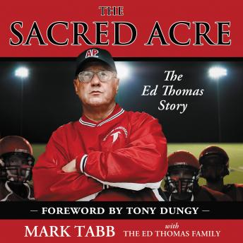 Sacred Acre: The Ed Thomas Story, Mark Tabb, Stefan Rudnicki