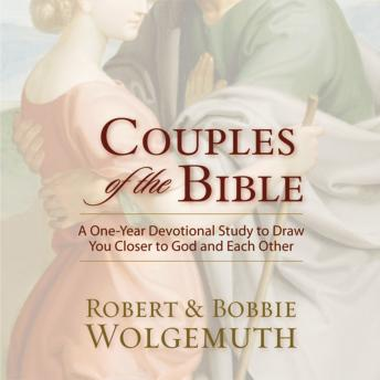 Couples of the Bible: A One-Year Devotional Study to Draw You Closer to God and Each Other, Robert Wolgemuth