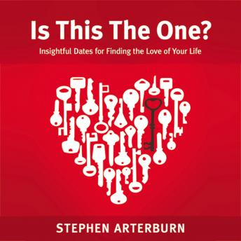 Is This The One?: Insightful Dates for Finding the Love of Your Life, Stephen Arterburn