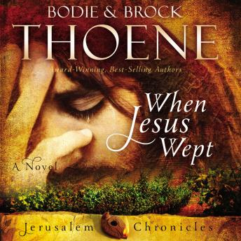 Download When Jesus Wept by Bodie And Brock Thoene