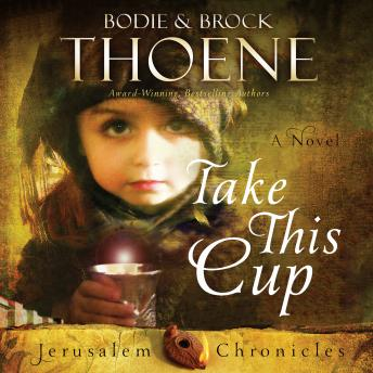 Download Take This Cup by Bodie And Brock Thoene