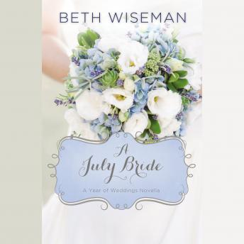 July Bride, Beth Wiseman
