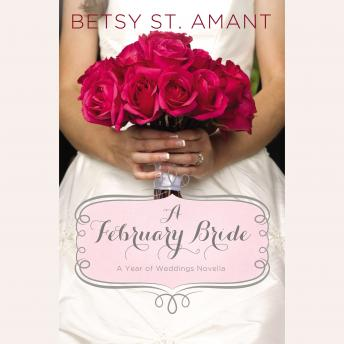February Bride, Betsy St. Amant