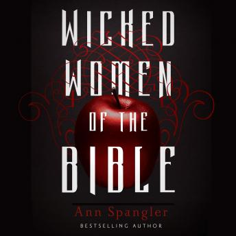 Wicked Women of the Bible, Ann Spangler