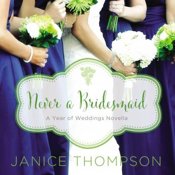 Never a Bridesmaid: A May Wedding Story, Janice Thompson