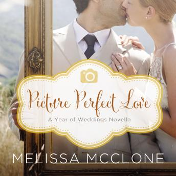 Picture Perfect Love: A June Wedding Story sample.