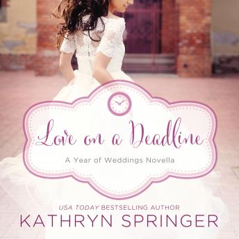 Love On a Deadline: An August Wedding Story, Crestina Hardie, Kathryn Springer