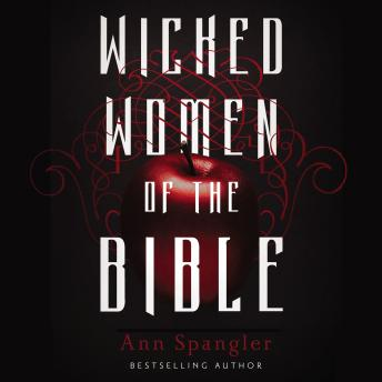 Wicked Women of the Bible, Hayley Cresswell, Ann Spangler