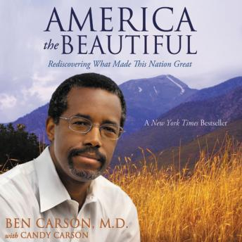 America the Beautiful: Rediscovering What Made This Nation Great, M.D. Carson, Brandon Hirsch