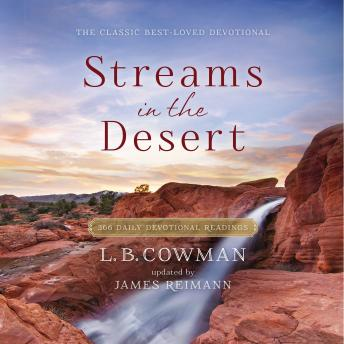 Streams in the Desert: 366 Daily Devotional Readings, L. B. Cowman, L. B. E. Cowman, Jim Reimann