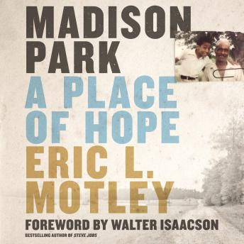 Madison Park: A Place of Hope, Eric L. Motley, Brandon Maloney