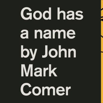 God Has a Name, John Comer, John Mark Comer