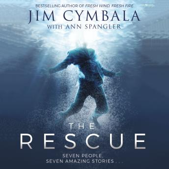 Rescue: Seven People, Seven Amazing Stories…, Jim Cymbala