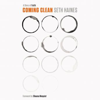 Coming Clean: A Story of Faith, Seth Haines