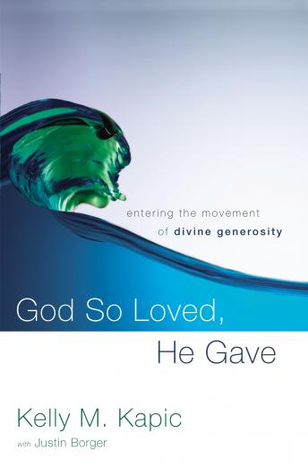 God So Loved, He Gave: Entering the Movement of Divine Generosity